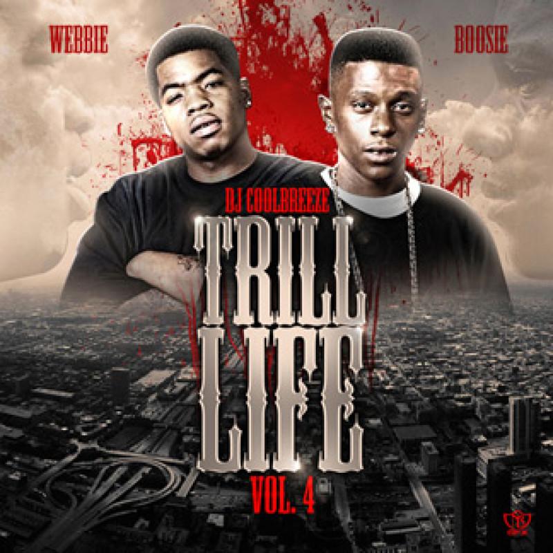 Trill Life Vol 4 Webbie Lil Boosie Dj Coolbreeze