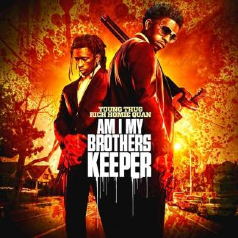 Am I My Brothers Keeper | Young Thug & Rich Homie Quan