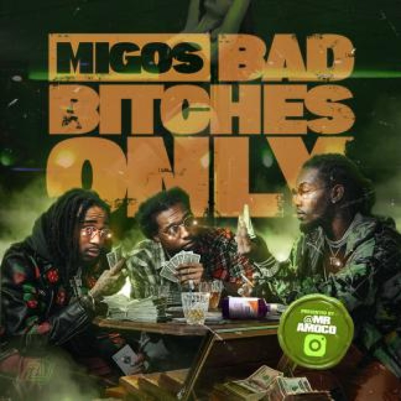 Bad Bitches Only | Migos - Dame aka  Mr  Amoco