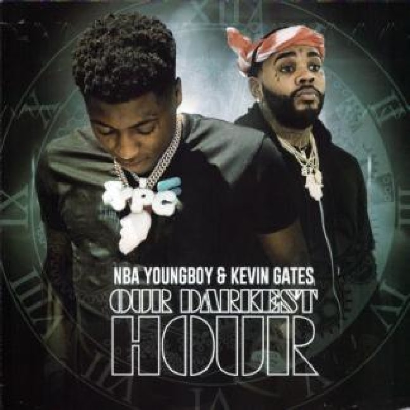 Our Darkest Hour - NBA YoungBoy & Kevin Gates