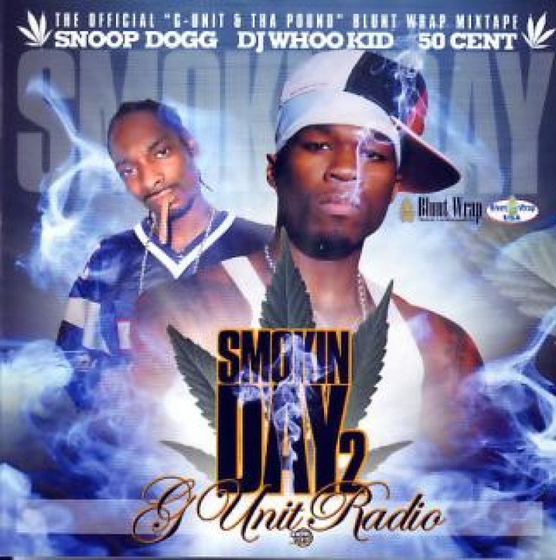 Smokin Day Part 2 G Unit Radio Dj Whoo Kid Snoop Dogg 50 Cent Mixtape